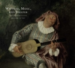 Watteau, Music, and Theater Cover Image