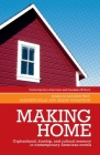 Making Home: Orphanhood, Kinship and Cultural Memory in Contemporary American Novels (Contemporary American and Canadian Writers) Cover Image