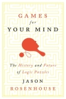 Games for Your Mind: The History and Future of Logic Puzzles Cover Image