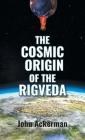 The Cosmic Origin of the Rigveda Cover Image