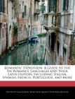 Romantic Expression: A Guide to the Six Romance Languages and Their Latin History, Including Italian, Spanish, French, Portugues Cover Image