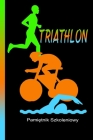 Triathlon pamietnik szkoleniowy: Swimming, cycling and running. Training is everything. Perfect record book for your progress. Cover Image