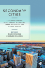 Secondary Cities: Exploring Uneven Development in Dynamic Urban Regions of the Global North Cover Image