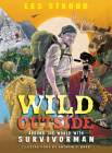 Wild Outside: Around the World with Survivorman Cover Image