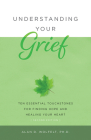 Understanding Your Grief: Ten Essential Touchstones for Finding Hope and Healing Your Heart Cover Image