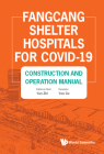 Fangcang Shelter Hospitals for Covid-19: Construction and Operation Manual Cover Image
