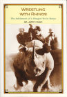 Wrestling with Rhinos: The Adventures of a Glasgow Vet in Kenya Cover Image