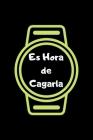 Es Hora de Cagarla: Funny Spanish Quotes Notebook. Sarcastic Humor Gag Gift. Libretas de Apuntes Para Mujeres Cover Image