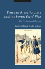 Prussian Army Soldiers and the Seven Years' War: The Psychology of Honour Cover Image