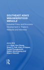 Southeast Asia's Misunderstood Miracle: Industrial Policy and Economic Development in Thailand, Malaysia and Indonesia Cover Image