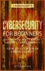 Cybersecurity for Beginners: What You Must Know about Cybersecurity & How to Get a Job in Cybersecurity Cover Image