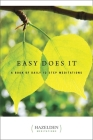 Easy Does It: A Book of Daily 12 Step Meditations (Hazelden Meditations) Cover Image