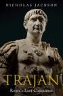 Trajan: Rome's Last Conqueror Cover Image