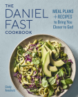 The Daniel Fast Cookbook: Meal Plans and Recipes to Bring You Closer to God Cover Image