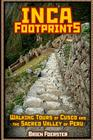 Inca Footprints: Walking Tours Of Cusco And The Sacred Valley Of Peru Cover Image