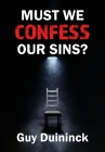 Must We Confess Our Sins? Cover Image