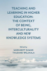 Teaching and Learning in Higher Education: The Context of Being, Interculturality and New Knowledge Systems Cover Image