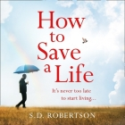 How to Save a Life Lib/E Cover Image