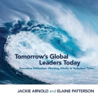 Tomorrow's Global Leaders Today: Executive Reflection: Working Wisely in Turbulent Times Cover Image
