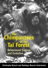 The Chimpanzees of the Tai Forest: Behavioural Ecology and Evolution Cover Image