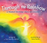 Through the Rainbow: A Waldorf Birthday Story for Children Cover Image