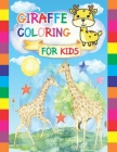 Giraffe Coloring For kids: Children Activity Book for Girls & Boys Age 4-8 Cover Image