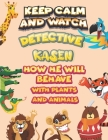 keep calm and watch detective Kasen how he will behave with plant and animals: A Gorgeous Coloring and Guessing Game Book for Kasen /gift for Kasen, t Cover Image