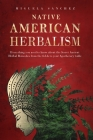 Native American Herbalism: Everything you need to know about the Secret Ancient Herbal Remedies, from the fields to your Apothecary table Cover Image