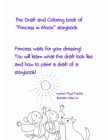 The Draft and Coloring book of Princess in Moon storybook: Princess waits for your dressing! You will learn what the draft look like and how to paint Cover Image