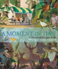 StoryWorlds: A Moment in Time: A Perpetual Picture Atlas Cover Image
