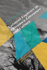 Colonial Legacies in Chicana/o Literature and Culture: Looking Through the Kaleidoscope Cover Image