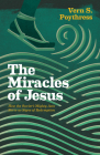 Miracles of Jesus: How the Savior's Mighty Acts Serve as Signs of Redemption Cover Image