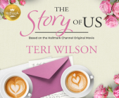 The Story of Us: Based on the Hallmark Channel Original Movie Cover Image