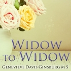 Widow to Widow Lib/E: Thoughtful, Practical Ideas for Rebuilding Your Life Cover Image