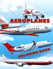 Aeroplanes Coloring Book: Coloring book for kids and adults. Cover Image