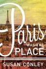 Paris Was the Place Cover Image