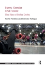 Sport, Gender and Power: The Rise of Roller Derby Cover Image