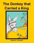 The Donkey that Carried a King Cover Image