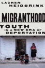 Migranthood: Youth in a New Era of Deportation Cover Image