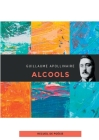 Alcools: un recueil de poèmes de Guillaume Apollinaire Cover Image
