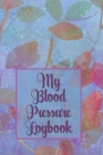 My Blood Pressure Logbook: Track Your BS Numbers Along with Pulse, Medicines, Exercise, Relaxation and Other Health Goals Cover Image