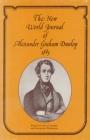 The New World Journal of Alexander Graham Dunlop: 1845 Cover Image