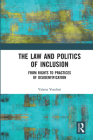 The Law and Politics of Inclusion: From Rights to Practices of Disidentification Cover Image