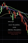 Day Trading and Swing Trading: Technical and Fundamental Strategies to Profit from Market Moves Cover Image