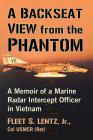A Backseat View from the Phantom: A Memoir of a Marine Radar Intercept Officer in Vietnam Cover Image