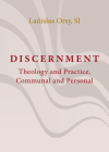 Discernment: Theology and Practice, Communal and Personal Cover Image