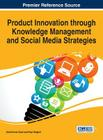 Product Innovation through Knowledge Management and Social Media Strategies Cover Image