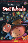 The Microscopic Snot Debacle: Solving Mysteries Through Science, Technology, Engineering, Art & Math Cover Image