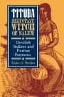 Tituba, Reluctant Witch of Salem: Devilish Indians and Puritan Fantasies (American Social Experience #19) Cover Image