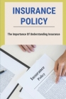 Insurance Policy: The Importance Of Understanding Insurance: Understanding How Insurance Works Cover Image